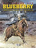 Blueberry 28 Die Jugend (6): Todesmission in Georgia (Leutnant Blueberry, Band 28)