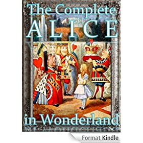 The Complete Alice in Wonderland (Wonderland Imprints Master Editions Book 1) (English Edition)