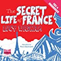 The Secret Life of France Audiobook by Lucy Wadham Narrated by Ros Stockwell