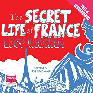 The Secret Life of France | [Lucy Wadham]