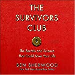 The Survivors Club: The Secrets and Science that Could Save Your Life | Ben Sherwood