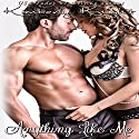 Anything Like Me: B&S Series (Volume 3) Audiobook by Kimberly Knight Narrated by Maria Hunter Welles