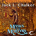 Masks of the Martyrs: The Rings of the Master, Book 4 Audiobook by Jack L. Chalker Narrated by Jamie Du Pont MacKenzie