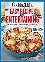 Cooking Light Easy Recipes For Entertaining: 107 Crowd-pleasing Favorites