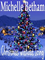 Christmas Without Icing (A Christmas Romance Novella)