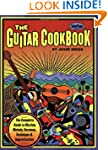 The Guitar Cookbook: The Complete Gui...