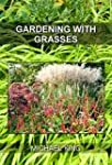 Gardening with Grasses (English Edition)