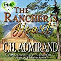 The Rancher's Heart: Irish Western Series, Book 2 (       UNABRIDGED) by C.H. Admirand Narrated by Elizabeth Cook
