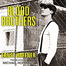 Blood Brothers (       UNABRIDGED) by Ernst Haffner, Michael Hofmann Narrated by Michael Page