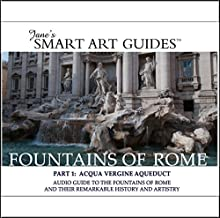Fountains of Rome / Part 1: Acqua Vergine Aqueduct: Audio Guide to the Fountains of Rome and Their Remarkable History and Artistry  by Jane's Smart Art Guides™ Narrated by M. Jane McIntosh