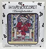 """Mary Engelbreit Thoughtholder~""""The Queen Mother""""~The Giftable Potholder"""