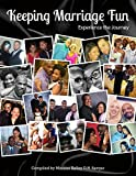 img - for Keeping Marriage Fun: Experience the Journey book / textbook / text book