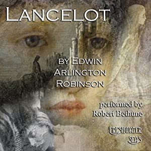 Lancelot: Collected Poems of Edwin Arlington Robinson, Book 6 | [Edwin Arlington Robinson]