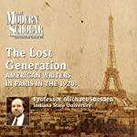 The Lost Generation: American Writers in Paris in the 1920s | Michael Shelden
