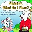 Mommy, What Do I Hear?: Five Senses for Children