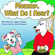 Children's books: Mommy What Do I Hear?: Beautiful illustrated picture book for kids, Value book for children, Early readers, Bedtime story for kids. Five Senses for Children