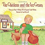 img - for The Chickens and the Ice Cream by Mark A. McBride M.D. (2010-03-12) book / textbook / text book