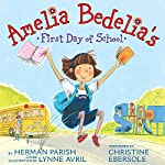 Amelia Bedelia's First Day of School | Herman Parish,Lynne Avril