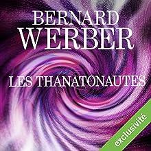 Les Thanatonautes | Livre audio Auteur(s) : Bernard Werber Narrateur(s) : Matthieu Dahan