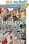 Bristol: 91 Cool Places - the best ba...