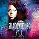 Shadowhouse Fall: The Shadowshaper Cypher, Book 2 | Daniel José Older