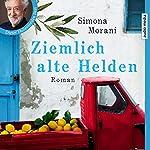 Ziemlich alte Helden | Simona Morani