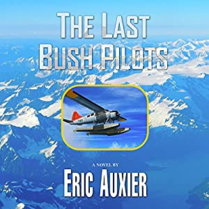 The Last Bush Pilots Hörbuch