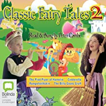 Classic Fairy Tales 2 Performance by  uncredited Narrated by  Read/Sung by Peter Combe