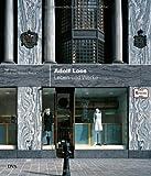 Adolf Loos: Leben und Werke 1870-1933