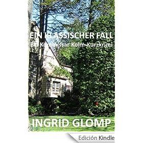 Ein klassischer Fall - Ein Kommissar Kolm-Kurzkrimi (German Edition)