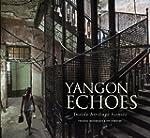 Yangon Echoes: Inside Heritage Homes