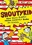How Harry Riddles Mega-Massively Broke the School: 2 (Shoutykid)