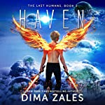 Haven: The Last Humans, Book 3 | Dima Zales,Anna Zaires