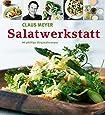 Salatwerkstatt: 80 pfiffige Originalrezepte