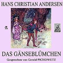 Das Gänseblümchen (       ungekürzt) von Hans Christian Andersen Gesprochen von: Gerald Pichowetz