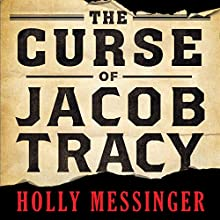The Curse of Jacob Tracy (       UNABRIDGED) by Holly Messinger Narrated by L. J. Ganser