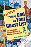 img - for For Kids - Putting God on Your Guest List - 2nd Edition: How to Claim the Spiritual Meaning of Your Bar or Bat Mitzvah book / textbook / text book