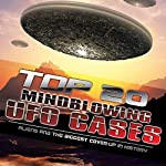 Top 20 Mind Blowing UFO Cases: Aliens and the Biggest Cover-up in History | J. Michael Long