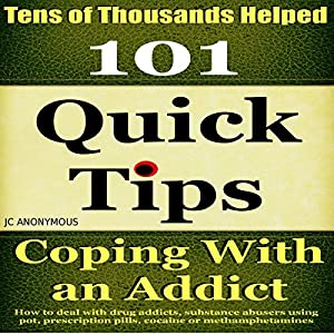 Coping with an Addict: 101 Quick Tips Audiobook