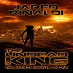 The Undead King: The Saga of Jai Lin, Book One | Jared Rinaldi