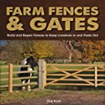 Farm Fences and Gates: Build and Repa...