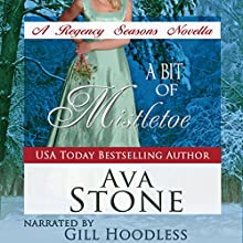 A Bit of Mistletoe: Regency Seasons, Book 4 (       UNABRIDGED) by Ava Stone Narrated by Gill Hoodless