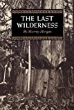 img - for The Last Wilderness (Washington Papers (Paperback)) book / textbook / text book