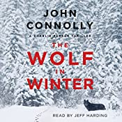 The Wolf in Winter: Charlie Parker, Book 12 | [John Connolly]
