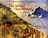 img - for The Island That Moved by Meredith Hooper, Lucia deLeiris (2004) Hardcover book / textbook / text book
