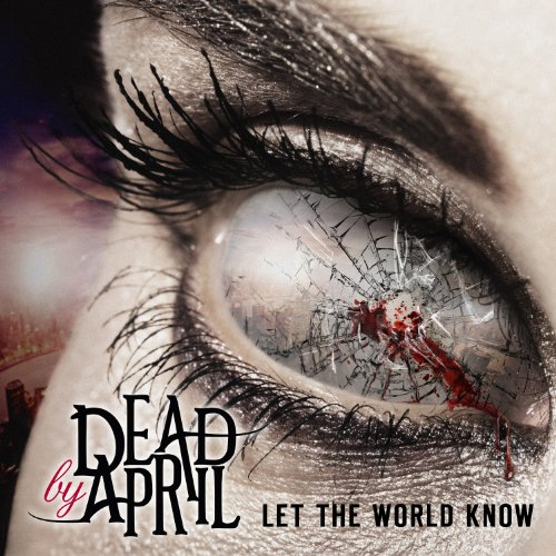 Dead By April-Let The World Know-CD-FLAC-2014-FORSAKEN Download