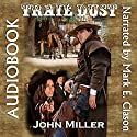 Trail Dust (       UNABRIDGED) by John Miller Narrated by Mark E Clason