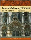 echange, troc Claude Wenzler, Hervé Champollion - Les cathédrales gothiques : Un défi médiéval