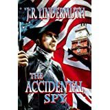 The Accidental Spy ~ J. R. Lindermuth
