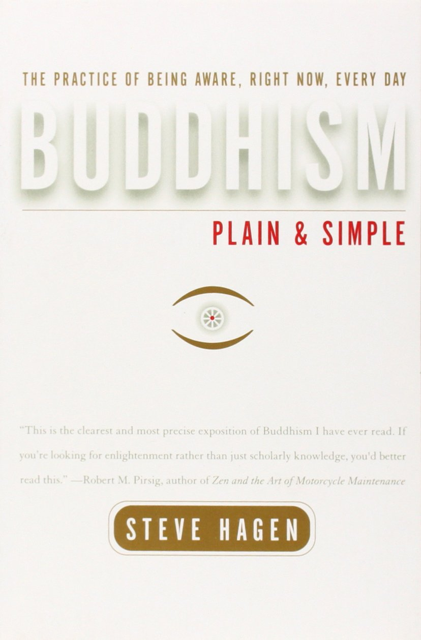 Buddhism Plain and Simple -- December 29, 1998 by Steve Hagen (Author)